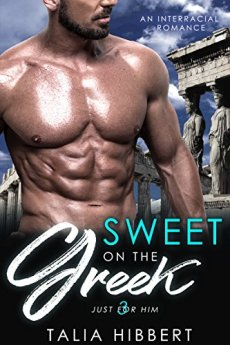 Sweet on the Greek: An Interracial Romance (Just for Him Book 3) by [Hibbert, Talia]