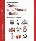Guida alla Mosca ribelle