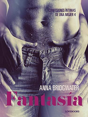 Fantasía (Confesiones íntimas de una mujer 4) de Lust