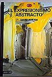 El expresionismo abstracto (El Mundo Del Arte)