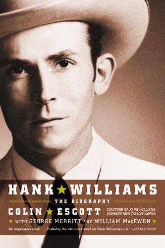 Hank Williams: The Biography: A Biography