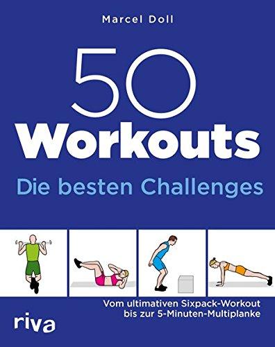 50 Workouts - Die besten Challenges: Vom ultimativen Sixpack-Workout bis zur 5-Minuten-Multiplanke