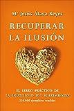 Recuperar la ilusión: El libro práctico de La Inutilidad del sufrimiento (Bolsillo)