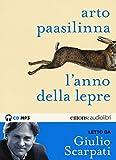 L'anno della lepre letto da Giulio Scarpati. Audiolibro. CD Audio formato MP3. Ediz. integrale