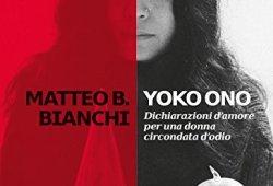 + Yoko Ono. Dichiarazioni d'amore per una donna circondata d'odio libri gratis