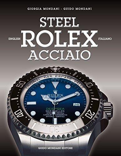 Rolex acciaio. Ediz. italiana e inglese