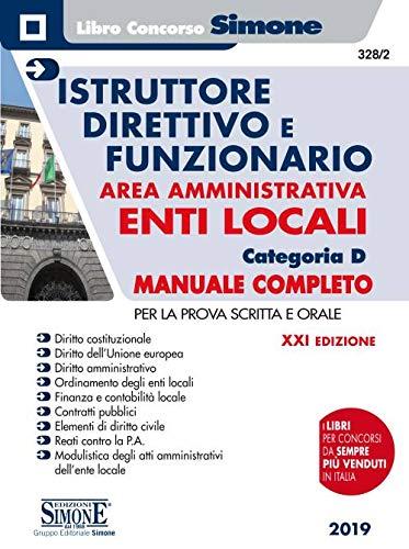 Istruttore direttivo e funzionario negli enti locali. Area amministrativa. Categoria D. Manuale...