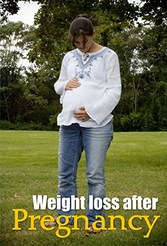 Weight Loss After Pregnancy Right Now: How To Safely Melt Away Your Post-Pregnancy Weight…
