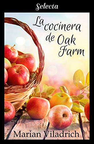 Leer Gratis La cocinera de Oak Farm (Oak Hill 3) de Marian Viladrich