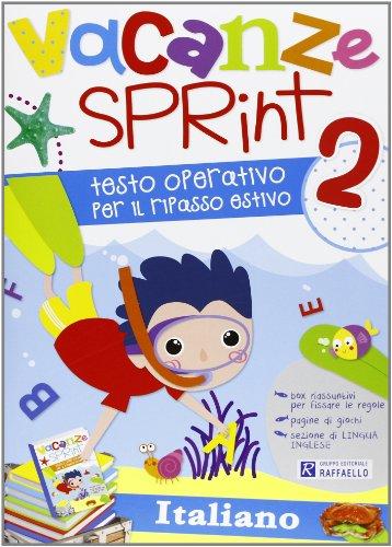 Vacanze sprint. Italiano. Per la Scuola elementare: 2