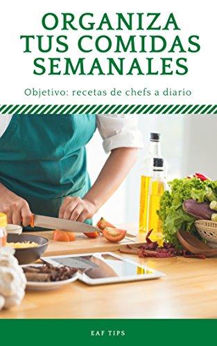 Organiza tus comidas semanales: Aprender a cocinar fácil y saludable