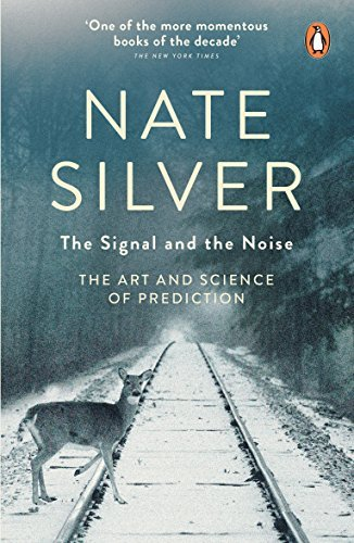 The Signal and the Noise: The Art and Science of Prediction by Nate Silver(2013-01-01)