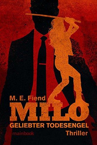 Milo - Geliebter Todesengel: Thriller