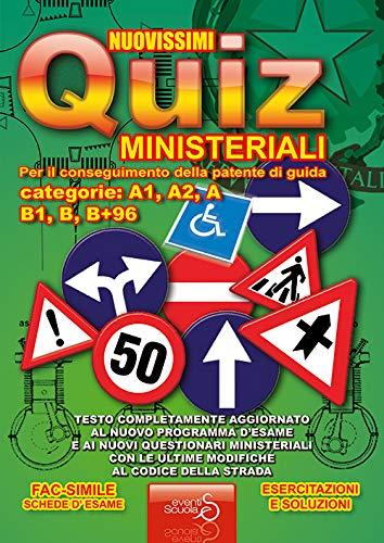 Nuovissimi quiz ministeriali per il conseguimento della patente di guida categorie: A1, A2, A, B1,...