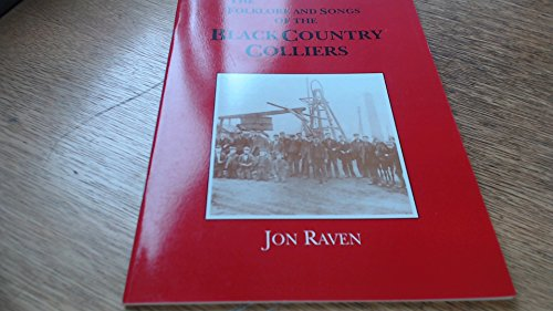 The Folklore and Songs of the Black Country Colliers