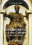 Sabbioneta e il suo comune. Dalle origini al 1980