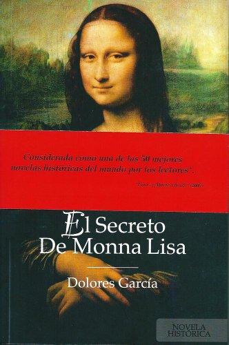 EL SECRETO DE MONNA LISA de DOLORES GARCÍA RUIZ » ¶LEER ...