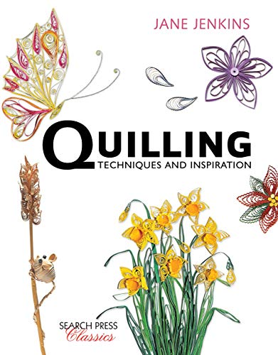 Quilling: Techniques and Inspiration (Search Press Classics) (English Edition)