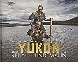 Bildband Yukon: Mein gehasster Freund. Joey Kelly und Till Lindemann fahren im schmalen Kanu auf dem...