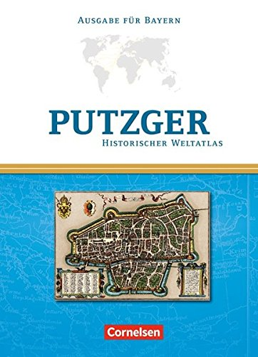 Putzger - Historischer Weltatlas - (104. Auflage): Kartenausgabe Bayern: Atlas mit Register