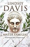 Mater familias (Un caso de Flavia Albia, investigadora romana 3)