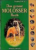 Das grosse Molosser Buch (Das besondere Hundebuch)