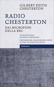Radio Chesterton: Dai microfoni della BBC di [Chesterton, Gilbert Keith]