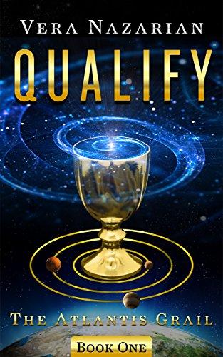 Qualify (The Atlantis Grail Book 1) 4
