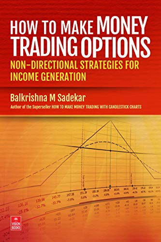 How To Make Money Trading Options: Non-Directional Strategies for Income Generation 1  How To Make Money Trading Options: Non-Directional Strategies for Income Generation 51n24DUUhpL