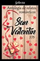Antología de relatos románticos. San Valentín 2019 par Alvarez