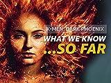 What We Know About 'X-Men: Dark Phoenix' .So Far
