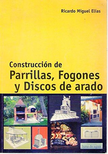 CONSTRUCCIONES DE PARRILLAS, FOGONES Y DISCOS DE ARADO