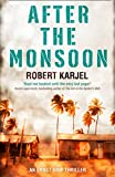 After the Monsoon: An unputdownable thriller that will get your pulse racing! (English Edition)