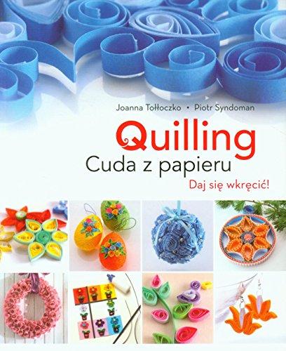 Quilling Cuda z papieru