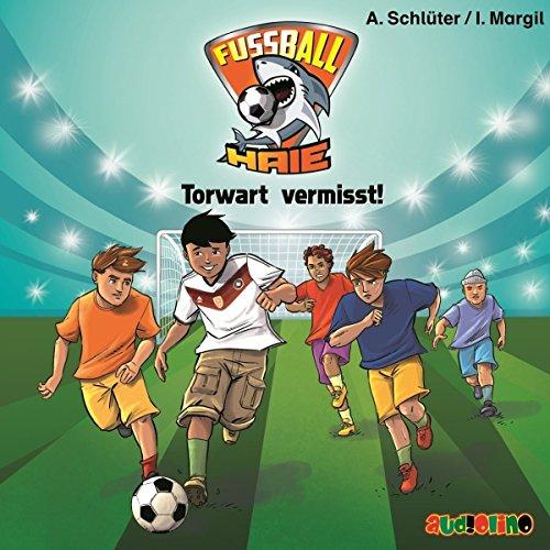 Fußball-Haie (7): Torwart vermisst!