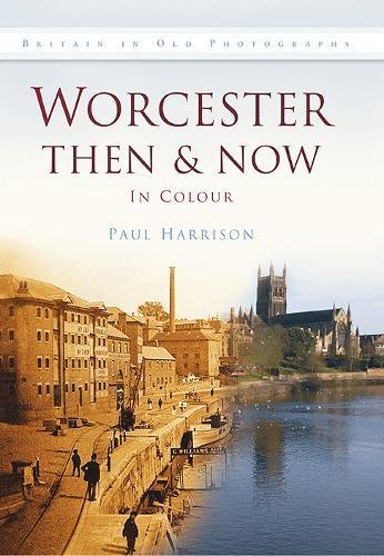 Worcester Then & Now (Then & Now (History Press))