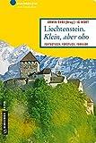 Liechtenstein. Klein, aber oho: Fantastisch, fürstlich, familiär (Lieblingsplätze im GMEINER-Verlag)