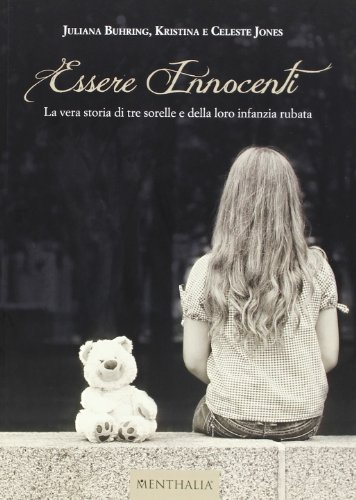 Essere innocenti. La vera storia di tre sorelle e della loro infanzia rubata