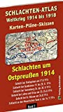 Historische Karten: SCHLACHTEN UM OSTPREUSSEN 1914 - Karten-Pläne-Skizzen