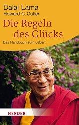 Dalai Lama: Die Regeln des Glücks