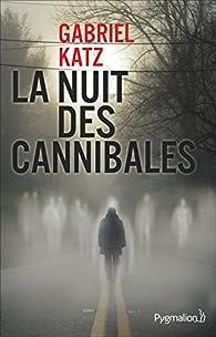La nuit des cannibales par Gabriel Katz