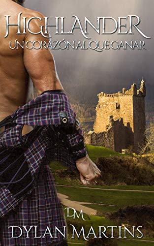 Highlander: Un corazón al que ganar de Dylan Martins