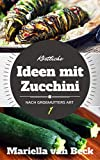 Köstliche Ideen mit Zucchini I (Nach Großmutters Art 2)