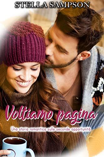 Voltiamo pagina... Una storia romantica sulle seconde opportunità