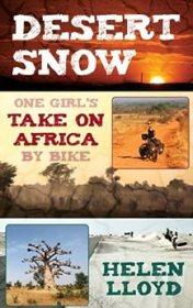Desert Snow - One Girl's Take On Africa By Bike by [Lloyd, Helen]