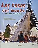 Casas del mundo, las - explicadas a los jovenes (Libros Ilustrados)