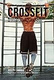 Ricette Di Piatti Per Alte Prestazioni Nel Crossfit: Aumenta I Muscoli E Riduci I Grassi in Eccesso Per Diventare Piu Snello, Veloce E Forte