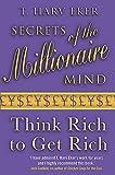 Secrets Of The Millionaire Mind: Think rich to get rich