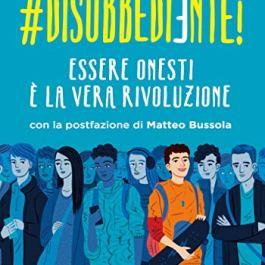 #disobbediente! Essere onesti è la vera rivoluzione