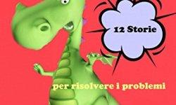 * Il Mio Drago ha paura! 12 storie per risolvere i problemi ebook gratis